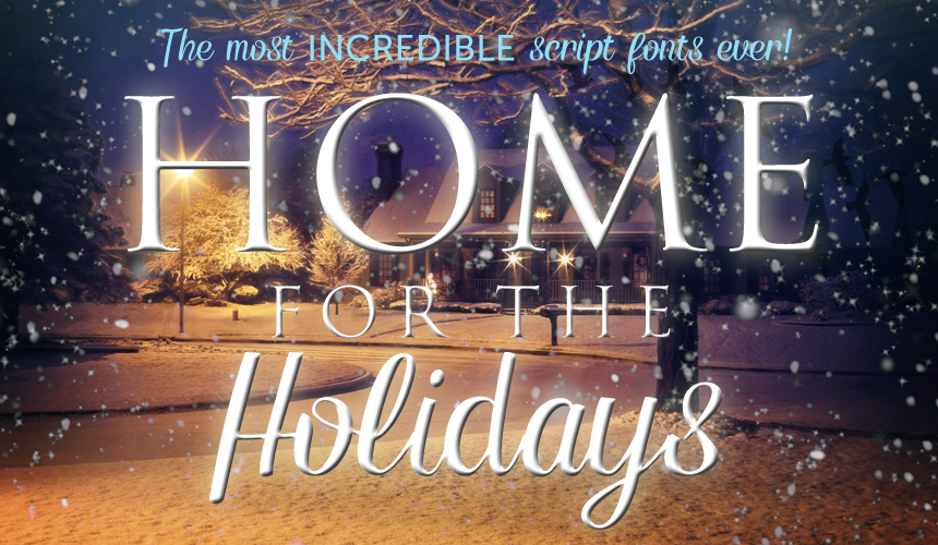 Incredible Home For The Holidays Script Fonts